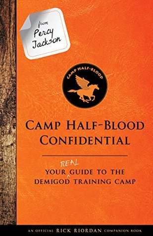 From Percy Jackson - Camp Half-Blood Confidential: Your Real Guide to the Demigod Training Camp