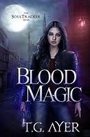 Blood Magic (DarkWorld: Soul Tracker, #1)