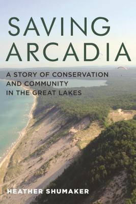 Saving Arcadia by Heather Shumaker