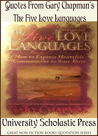 Quotes From Gary Chapman's The Five Love Languages: Great Non-Fiction Books Quotations Series