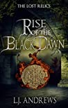 Rise of the Black Dawn (The Lost Relics #3)