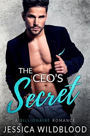 The CEO's Secret by Jessica Wildblood