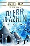 To Err is Azrin (Black Ocean #4)