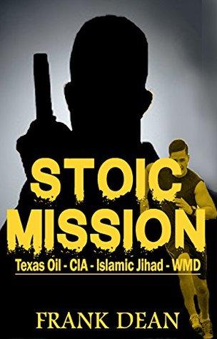 STOIC MISSION: TEXAS OIL - CIA - ISLAMIC JIHAD - WMD
