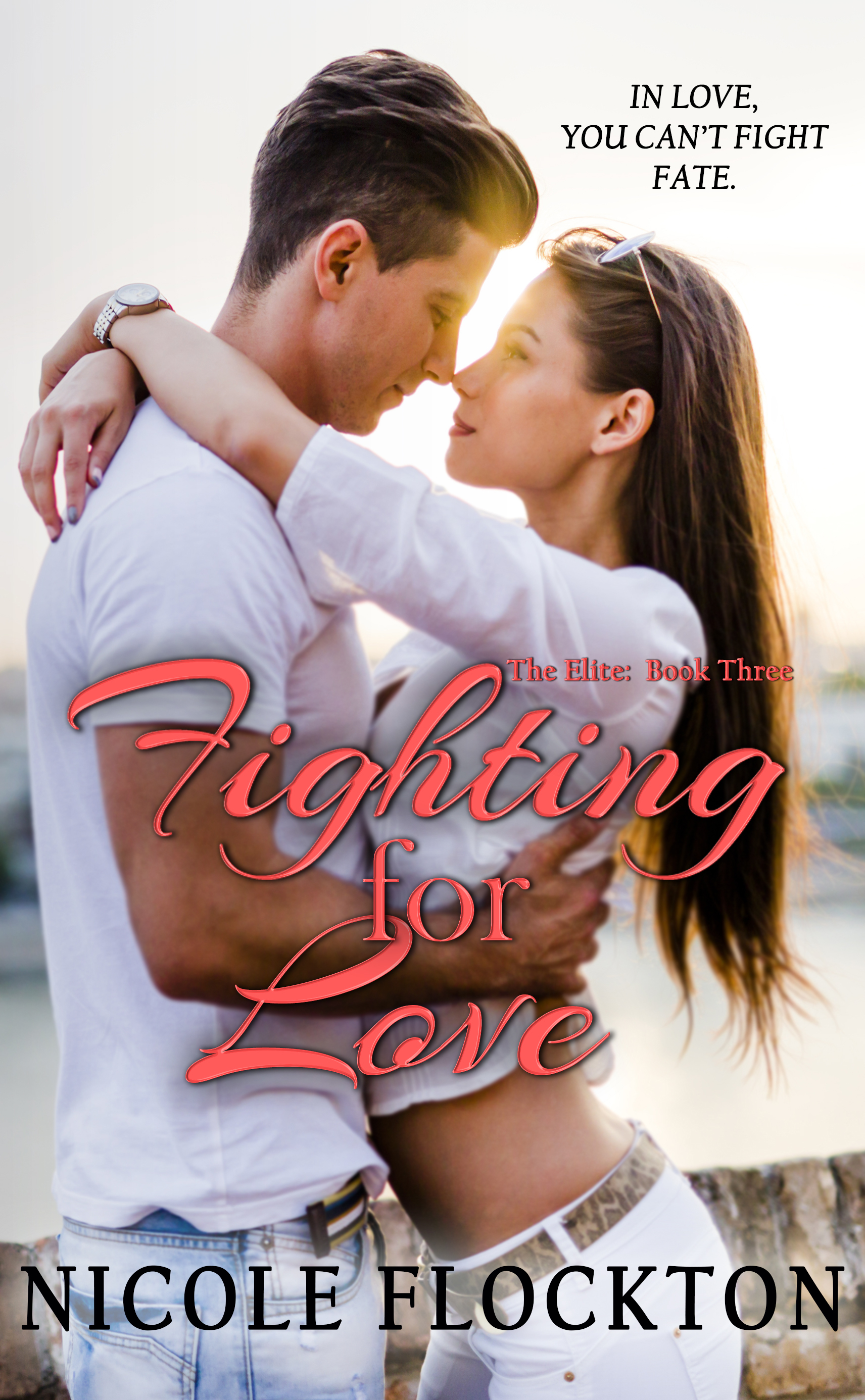Fighting for Love (The Elite, #3) Nicole Flockton
