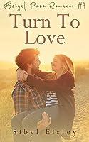 Turn To Love (Bright Park Romance Book 4)