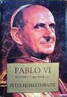 Pablo Vi, El Primer Papa Moderno (Spanish Edition)