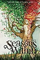 Seasons Within: Nature Has Its Own Will (Seasons Within, #1)