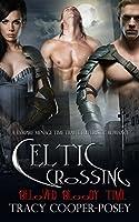 Celtic Crossing (Beloved Bloody Time, #5)