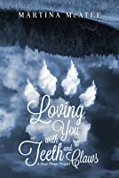 Loving You with Teeth and Claws (Dead Things #0.5)