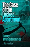 The Case of the Locked Apartment by Larry Winebrenner