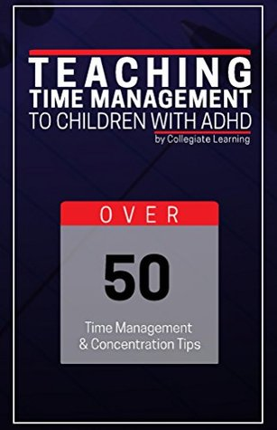 Teaching Time Management to Children with ADHD: Practical ways to teach ADHD kids how to better manage their time and to be aware of their time. Perfect for busy parents.