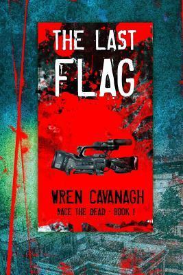 The Last Flag by Wren Cavanagh