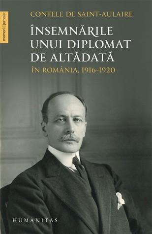 Însemnările unui diplomat de altădată: în România, 1916–1920