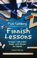 Finnish Lessons: Mengajar Lebih Sedikit, Belajar Lebih Banyak ala Finlandia