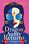 Dragon Aunty Returns!