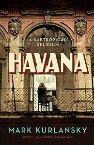 Havana: A Subtropical Delirium
