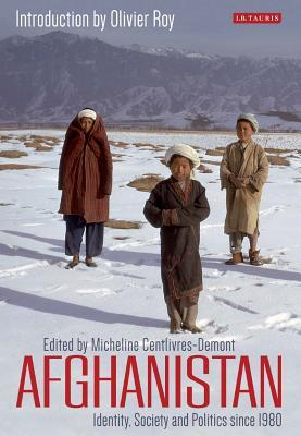 Afghanistan Identity, Society and Politics since 1980