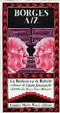 Jorge Luis Borges A/Z (La Biblioteca di Babele 33)