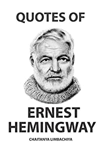 Quotes of Ernest Hemingway