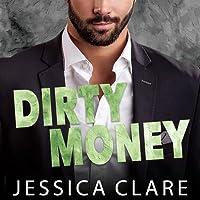 Dirty Money (Roughneck Billionaires, #1)