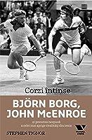 Corzi întinse.Björn Borg, John McEnroe și povestea nespusă a celei mai aprige rivalități din tenis