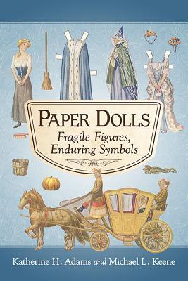 Paper Dolls Fragile Figures, Enduring Symbols