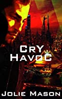 Cry Havoc (War in the stars Book 1)
