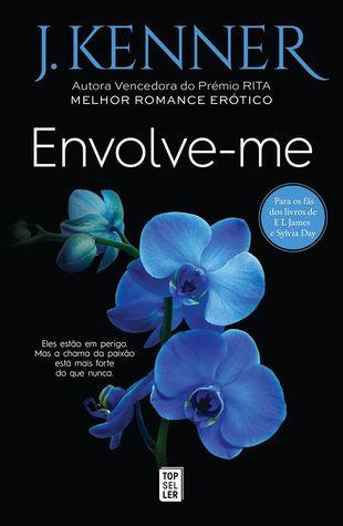 Envolve-me (Stark International Trilogy, #3)