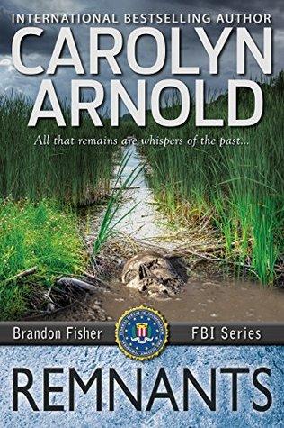 Remnants (Brandon Fisher FBI, #6)