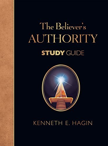 The Believers Authority Study Guide Kenneth E. Hagin