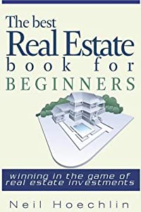 The Best Real Estate Book for Beginners: Winning in the Game of Real Estate Investments