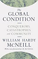 The Global Condition: Conquerors, Catastrophes, and Community