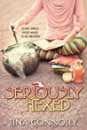 Seriously Hexed (Seriously Wicked, #3)
