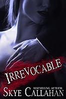 Irrevocable (Serpentine #1)