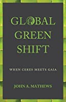 Global Green Shift: When Ceres Meets Gaia