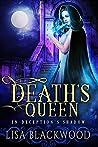 Death's Queen (In Deception's Shadow, #4)