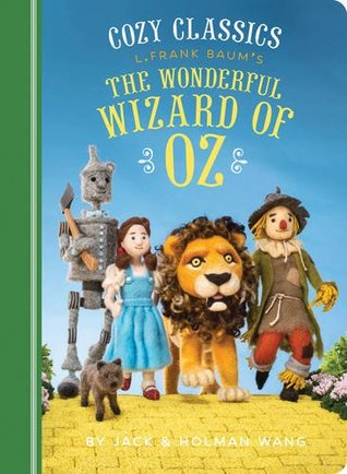 Cozy Classics: The Wonderful Wizard of Oz: (Classic Literature for Children, Kids Story Books, Cozy Books)