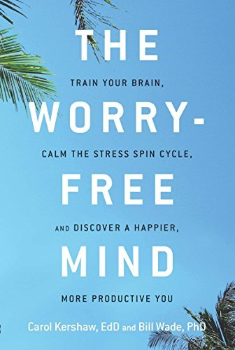 The-Worry-Free-Mind-Train-Your-Brain-Calm-the-Stress-Spin-Cycle-and-Discover-a-Happier-More-Productive