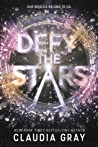 Defy the Stars (Constellation, #1) by Claudia Gray