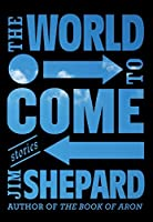 The World to Come: Stories