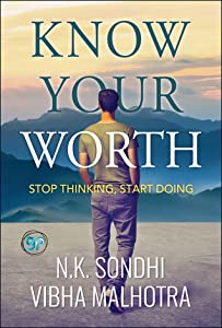 Know Your Worth : Stop Thinking, Start Doing