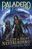 The City of Night Neverending (Paladero, #2)