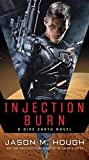 Injection Burn (Dire Earth Duology #1)