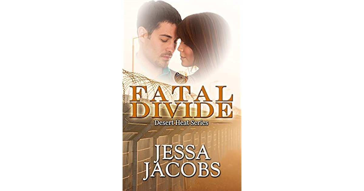 Fatal Divide Desert Heat Book 2 By Jessa Jacobs