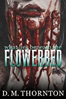 What Lies Beneath The Flowerbed