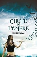 Chute de l'Ombre: Le Monde de l'Ombre - tome 3