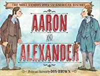 Aaron and Alexander: The Most Famous Duel In American History