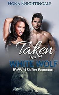 Taken by a White Wolf