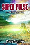 To the Barrens (Super Pulse Book 2)